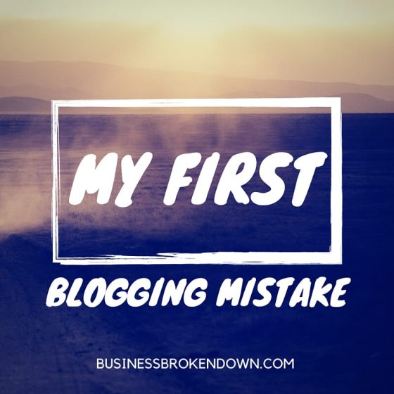 My First Blogging Mistake