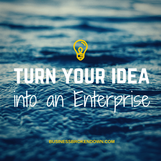How to Turn Your Crazy Idea into a Successful Enterprise