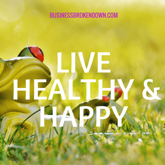 Live healthy and happy